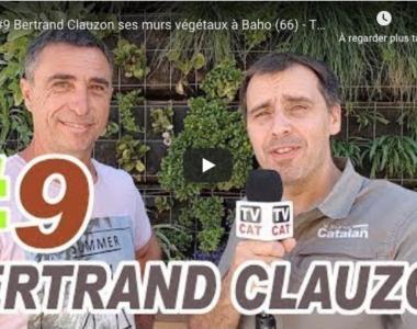 Bertrand Clauzon ses murs végétaux à Baho